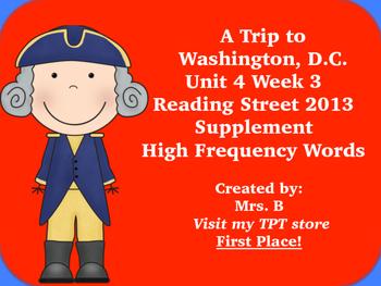 Reading Street Grade 1 Unit 4 Week 3 High Frequency A Trip to Washington, D.C