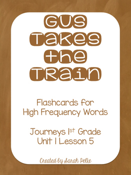 High Frequency Flash Cards for Journey's Gus Takes the Train