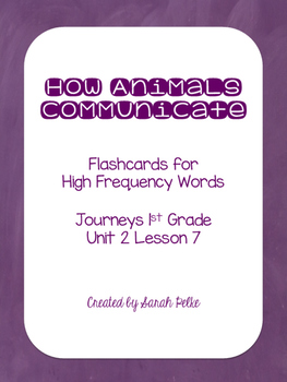 High Frequency Flash Cards for Journey's How Animals Communicate