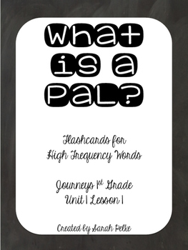 High Frequency Flash Cards for Journey's What is a Pal?