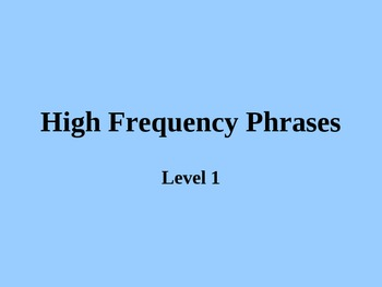 High Frequency Fluency Phrases Powerpoint