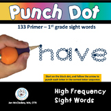 High Frequency Pre-K - First Grade Sight Words:  Punch Dot Activities
