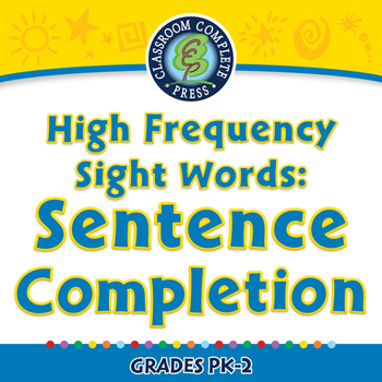 High Frequency Sight Words: Sentence Completion - NOTEBOOK Gr. PK-2
