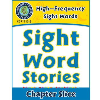 High-Frequency Sight Words: Sight Word Stories