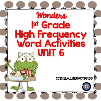 High Frequency Word Activities Grade 1 Unit 6 Wonders