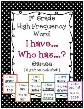 High Frequency Word I Have Who Has? Games (1st Gr Reading