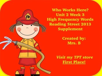 High Frequency Words- Who Works Here? Reading Street Grade 1 Unit 2 Week 3