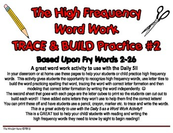High Frequency Word Work * Trace & Build & Write ** Fry Words 2-26