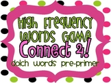 """High Frequency Words Game """"Connect 4!"""" Dolch Pre-Primer Words"""