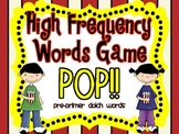 """High Frequency Words Game """"POP!"""" Dolch Pre-Primer Words"""
