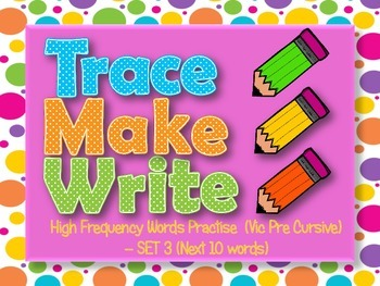 High Frequency Words / Sight Words, Trace Make Write Set #3, Vic Pre Cursive