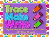 High Frequency Words / Sight Words, Trace Make Write Set #4, Vic Pre Cursive