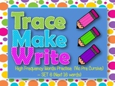 High Frequency Words / Sight Words, Trace Make Write Set #6, Vic Pre Cursive