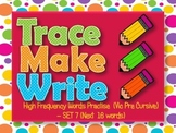 High Frequency Words / Sight Words, Trace Make Write Set #7, Vic Pre Cursive