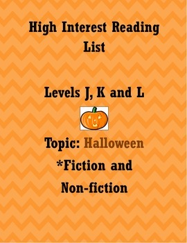 High Interest Reading List: Halloween Books Levels J, K, and L