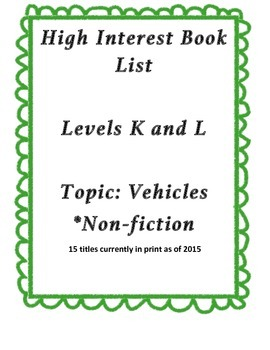 High Interest Reading List: Vehicle Books Levels K and L