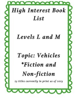 High Interest Reading List: Vehicle Books Levels L and M