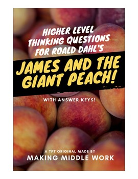 James and the Giant Peach by Roald Dahl High Level Comprehension Questions