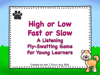 High, Low, Fast or Slow - A Listening Fly-Swatting Game fo