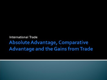 High Quality A Level / IB / AP Comparative Advantage, Gains from Trade PPTs