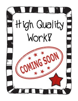 High Quality Work! Coming Soon! (Sign to hang up in place of student work)
