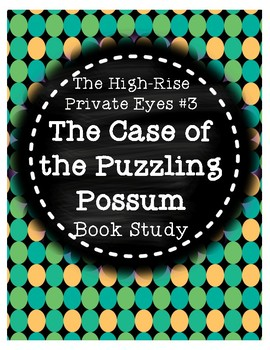 High-Rise Private Eyes #3 Case of the Puzzling Possum
