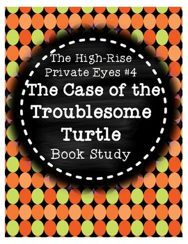 High-Rise Private Eyes #4 Case of the Troublesome Turtle