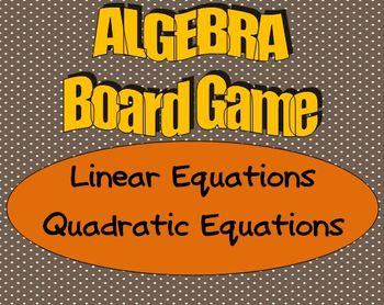 High School Algebra Board Game - Linear and Quadratic Equations