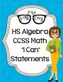 "Algebra HS Math CCSS ""I Can"" Statements"