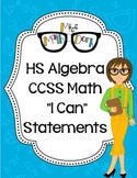 "Algebra HS Math CCSS ""I Can"" Statements"