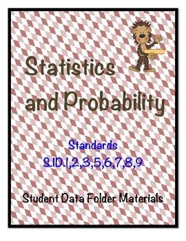 High School Algebra - Statistics and Probability Standards Student Data Folder