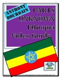 High School-Anthony Bourdain in Ethiopia Video Guide and TONS of FREE resources