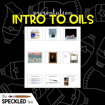 High School Art Lesson Plan. Introduction to Oil Painting Presentation.