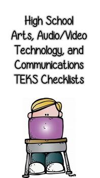 High School Arts, Video/Audio, Technology, and Communication TEKS Checklists