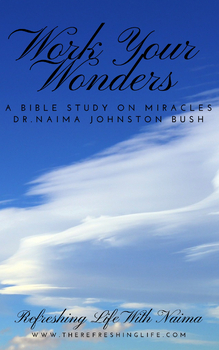 High School Bible Study On Miracles - Work Your Wonders