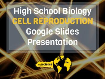 High School Biology - Cell Reproduction Google Slides Presentation