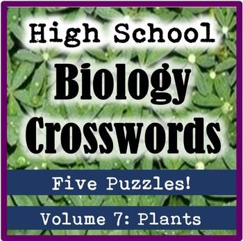 High School Biology Crossword Puzzles Volume 7: Plants