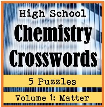 High School Chemistry Crossword Puzzles: Volume 1-Matter