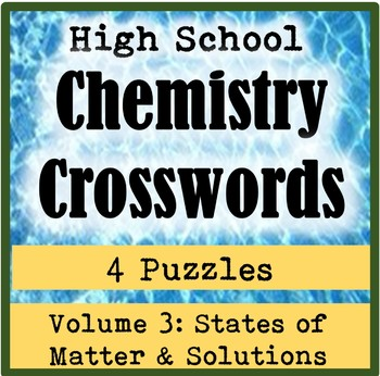 High School Chemistry Crossword Puzzles: Volume 3-States of Matter & Solutions