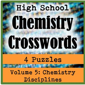 High School Chemistry Crossword Puzzles: Volume 5-Chemistry Disciplines