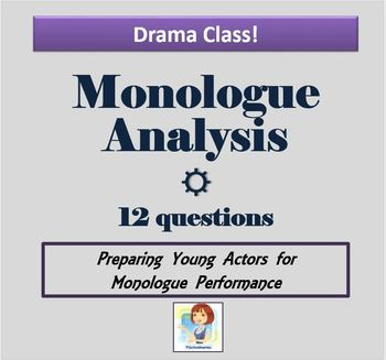 Drama Class! Monologue Character Analysis Questions