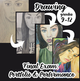 High School Drawing Final Exam: Performance & Portfolio Based