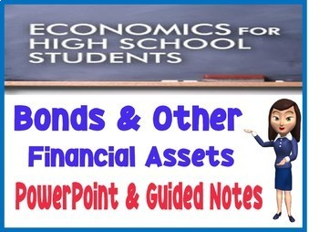 High School Economics Bonds & Other Financial Assets PowerPoint Guided Note Quiz