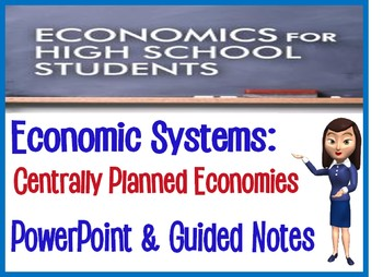 High School Economics Centrally Planned Economies PowerPoint & Guided Notes