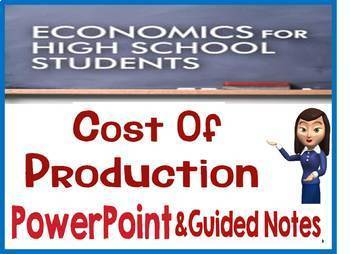 High School Economics Cost of Production PowerPoint & Guided Noes