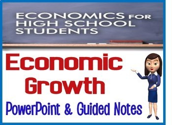 High School Economics Economic Growth PowerPoint with Guided Notes and Quiz