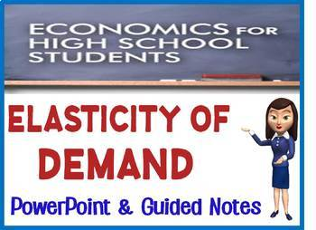 High School Economics Elasticity of Demand PowerPoint and Guided Notes