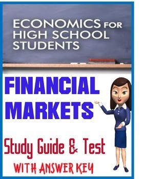 High School Economics Financial Markets Study Guide & Test with KEY