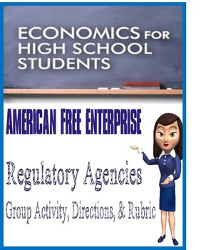 High School Economics Government Regulatory Agency Group Activity with  Rubric