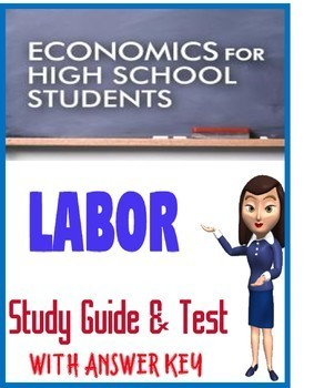 High School Economics Labor Study Guide & Test with KEY